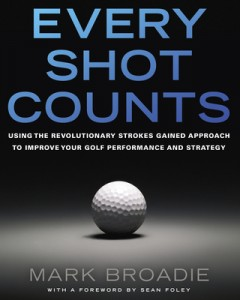 Every Shot Counts, by Mark Broadie
